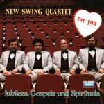 1982-NewSwingQuartet-Jubilees-Gospels-Spirituals-for-you
