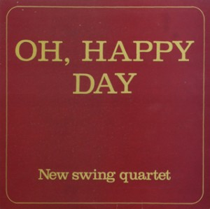 1985-NewSwingQuartet-Oh-Happy-day
