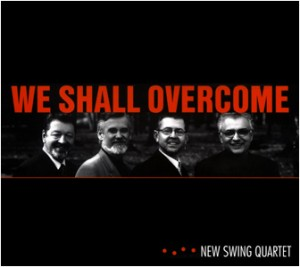 2001-NewSwingQuartet-We-shall-overcome